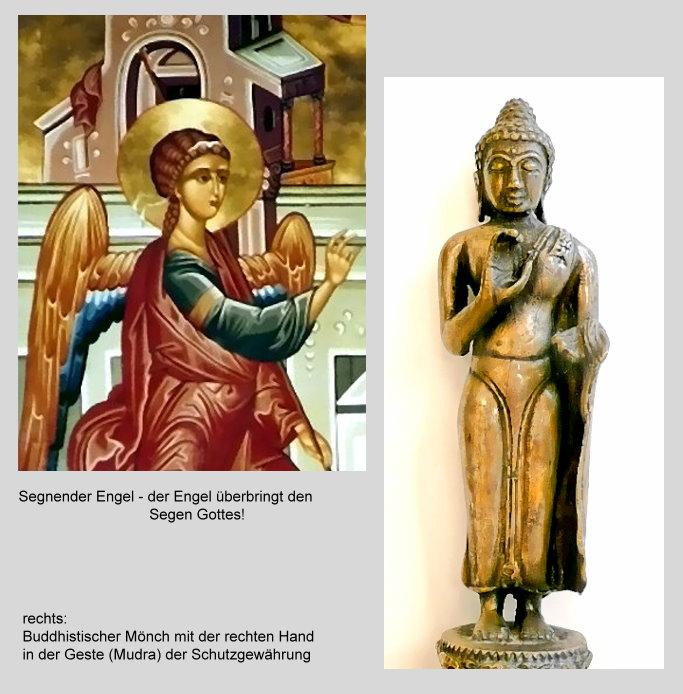 Segnender Engel/ buddhistischer Mönch mit der Geste der Schutzgewährung (eigene Fotos)