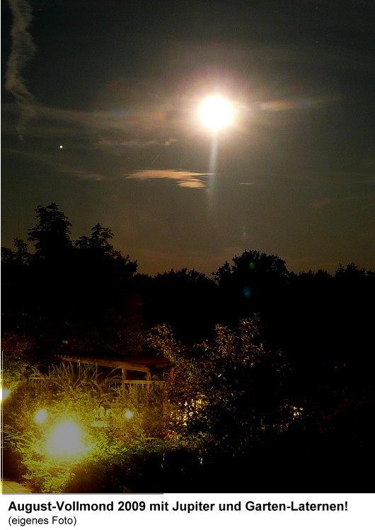 Vollmond mit Jupiter und Garten-Laternen im Aug. 2009!