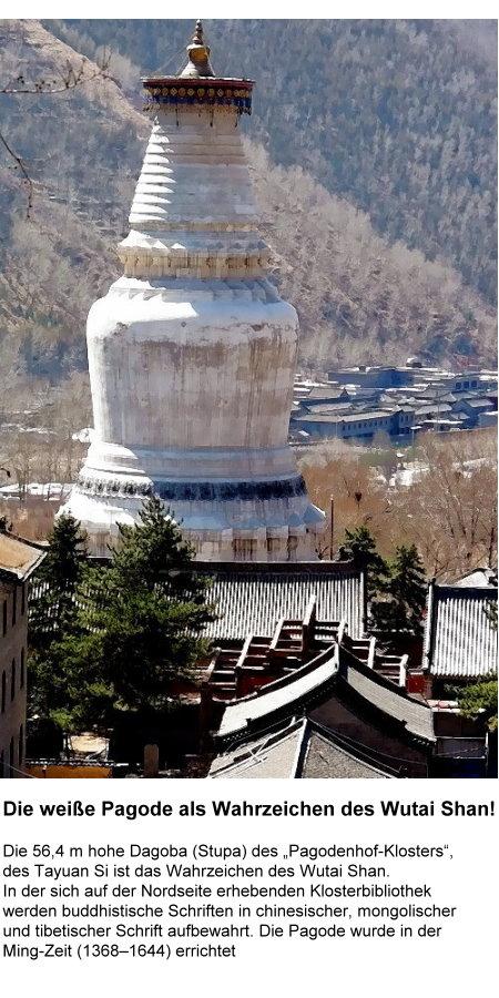 Die weiße Pagode - das Wahrzeichen des heiligen Wutai Shan Berges