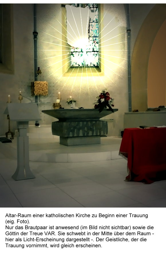 Altar-Raum mit VAR, der Göttin der Treue, zu Beginn einer Trauung